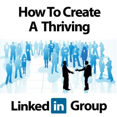how-to-create-a-thriving-linkedin-group.jpg